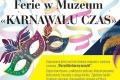 'Karnawału czas' - ferie w muzeum - od 13 lutego